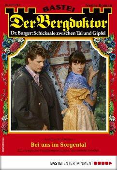 Der Bergdoktor 1943 - Heimatroman (eBook, ePUB)