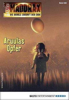 Aruulas Opfer / Maddrax Bd.488 (eBook, ePUB) - Hill, Ian Rolf