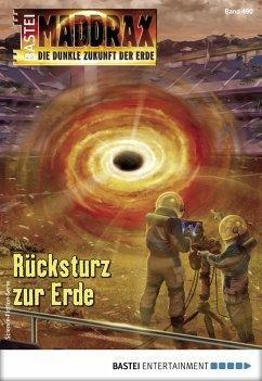 Rücksturz zur Erde / Maddrax Bd.490 (eBook, ePUB) - Hill, Ian Rolf