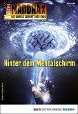 Hinter dem Mentalschirm / Maddrax Bd.489 (eBook, ePUB)