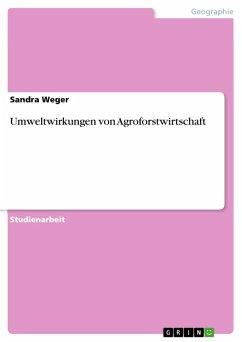 Umweltwirkungen von Agroforstwirtschaft (eBook, PDF) - Weger, Sandra