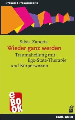 Wieder ganz werden (eBook, ePUB) - Zanotta, Silvia