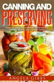 Canning and Preserving: Easy Recipes for Canning Vegetables, Fruits, Meats, and Fish at Home (eBook, ePUB)