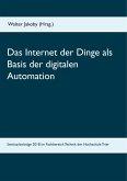 Das Internet der Dinge als Basis der digitalen Automation (eBook, ePUB)
