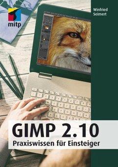 GIMP 2.10 (eBook, ePUB) - Seimert, Winfried