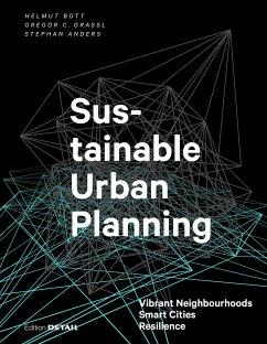 Sustainable Urban Planning - Bott, Helmut; Grassl, Gregor; Anders, Stephan