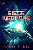 Siege Weapons (The Galactic Captains, #1) (eBook, ePUB)