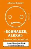Schnauze, Alexa!