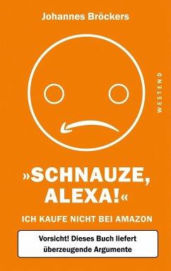 Schnauze, Alexa! - Bröckers, Johannes