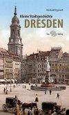 Kleine Stadtgeschichte Dresden