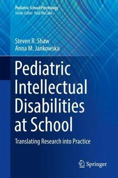 Pediatric Intellectual Disabilities at School - Shaw, Steven R.;Jankowska, Anna M.