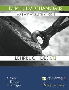 Der Hufmechanismus - was wir wirklich wissen! - Blatz, Stefanie;Krüger, Konstanze;Zanger, Michael