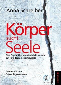 Körper sucht Seele - Schreiber, Anna