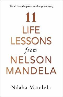 11 Life Lessons from Nelson Mandela - Mandela, Ndaba