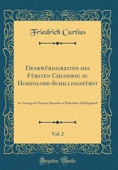 Denkwürdigkeiten des Fürsten Chlodwig zu Hohenlohe-Schillingsfürst , Vol. 2