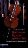 Beethoven für eine spätere Zeit (eBook, ePUB)