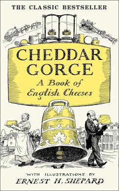 Cheddar Gorge: A Book of English Cheeses (eBook...