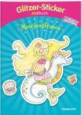Glitzer-Sticker-Malbuch. Meerjungfrauen (Mängelexemplar)