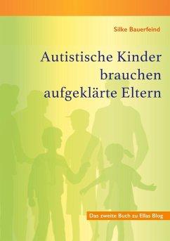 Autistische Kinder brauchen aufgeklärte Eltern (eBook, ePUB)