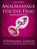 Analmassage für die Frau - Kurzanleitung (eBook, ePUB)