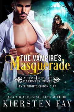 The Vampire's Masquerade (Creatures of Darkness, #5) (eBook, ePUB) - Fay, Kiersten