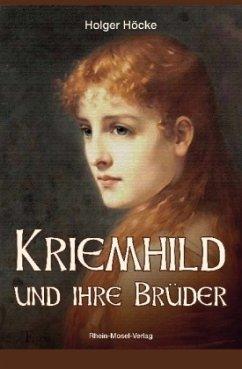 Kriemhild und ihre Brüder - Höcke, Holger
