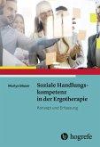 Soziale Handlungskompetenz in der Ergotherapie (eBook, PDF)