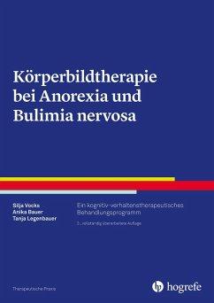 Körperbildtherapie bei Anorexia und Bulimia nervosa (eBook, ePUB) - Bauer, Anika; Legenbauer, Tanja; Vocks, Silja