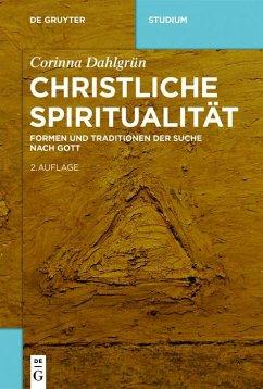 Christliche Spiritualität (eBook, PDF) - Dahlgrün, Corinna