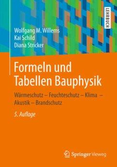 Formeln und Tabellen Bauphysik - Willems, Wolfgang M.; Schild, Kai; Stricker, Diana