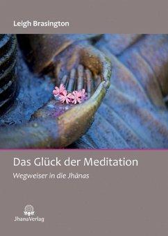 Das Glück der Meditation - Brasington, Leigh