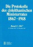 Die Protokolle des cisleithanischen Ministerrates 1867-1918, Band 1: 1867