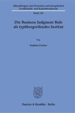Die Business Judgment Rule als typübergreifende...