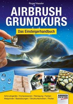 Airbrush-Grundkurs - Hassler, Roger