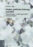 Frieden, politische Ordnung und Ethik