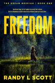 Freedom - Just Another Word (Dream Messiah, #1) (eBook, ePUB)