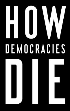 How Democracies Die - Levitsky, Steven; Ziblatt, Daniel
