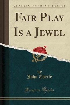 Fair Play Is a Jewel (Classic Reprint)