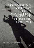 Performing Everyday Life in Argentine Popular Theater, 1890-1934 (eBook, PDF)