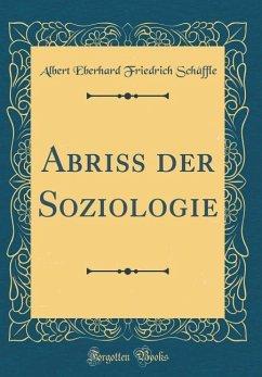 Abriss der Soziologie (Classic Reprint)