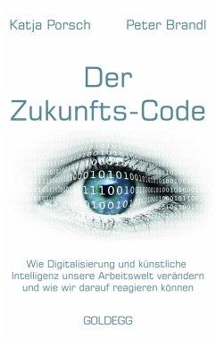 Zukunfts-Code (eBook, ePUB) - Porsch, Katja; Brandl, Peter
