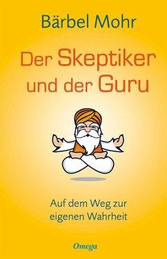 Der Skeptiker und der Guru (eBook, ePUB) - Mohr, Bärbel
