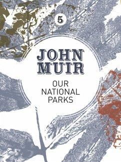 Our National Parks (eBook, ePUB) - Muir, John