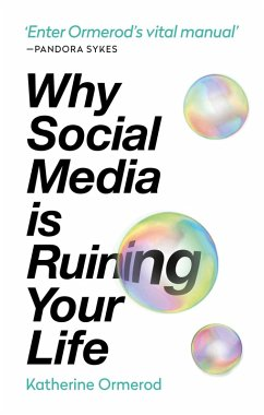 Why Social Media is Ruining Your Life (eBook, ePUB) - Ormerod, Katherine
