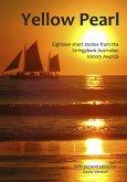 Yellow Pearl: Eighteen Short Stories from the Stringybark Australian History Awards (eBook, ePUB)