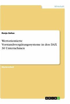 Wertorientierte Vorstandsvergütungssysteme in den DAX 30 Unternehmen