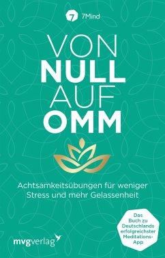 Von Null auf Omm - Ronnefeldt, Manuel;Leve, Jonas;7Mind