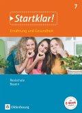 Startklar! 7. Jahrgangsstufe - Ernährung und Gesundheit - Realschule Bayern - Schülerbuch