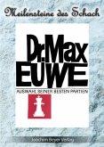 Dr. Max Euwe. Eine Auswahl seiner besten Partien