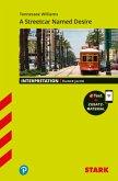 STARK Interpretationen Englisch - Tennessee Williams: A Streetcar Named Desire, m. 1 Buch, m. 1 Beilage